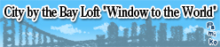 """City by the Bay Loft \""""Window to the World\""""★1"""